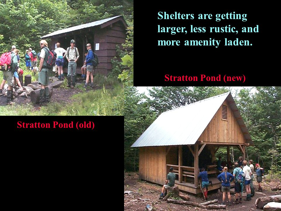 Stratton Pond (old) Shelters are getting larger, less rustic, and more amenity laden.