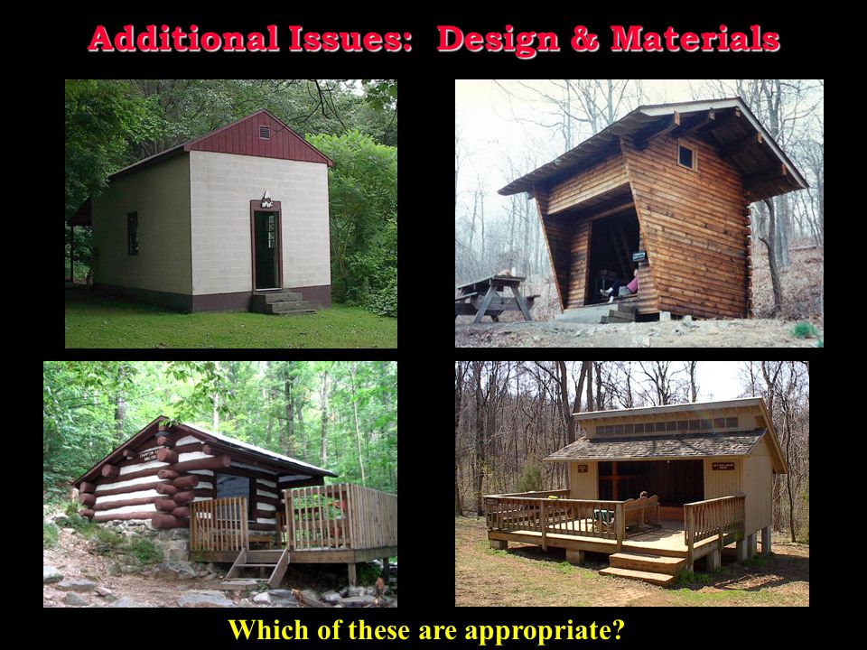 Additional Issues: Design & Materials Which of these are appropriate?