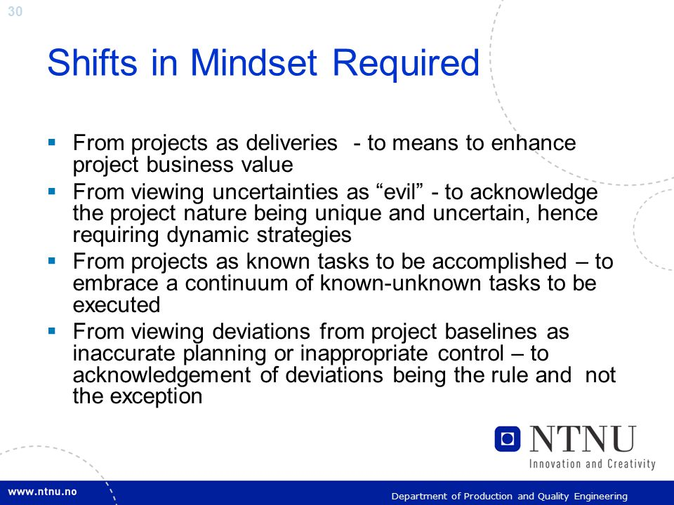 30 Department of Production and Quality Engineering Shifts in Mindset Required  From projects as deliveries - to means to enhance project business va