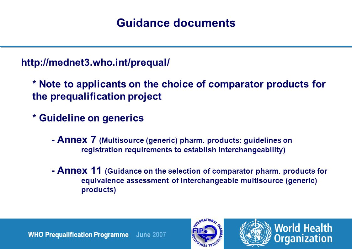 WHO Prequalification Programme June 2007 Prequalification project List of acceptable reference products for the prequalification project for reproductive health