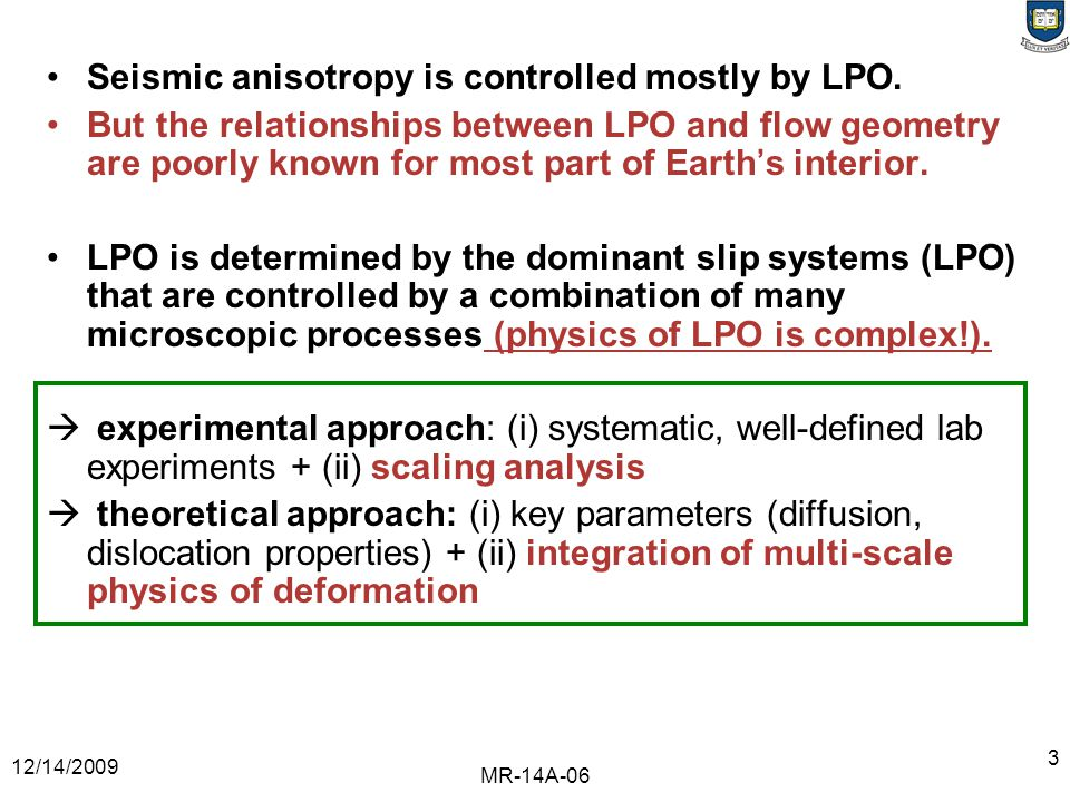 12/14/2009 MR-14A-06 3 Seismic anisotropy is controlled mostly by LPO.