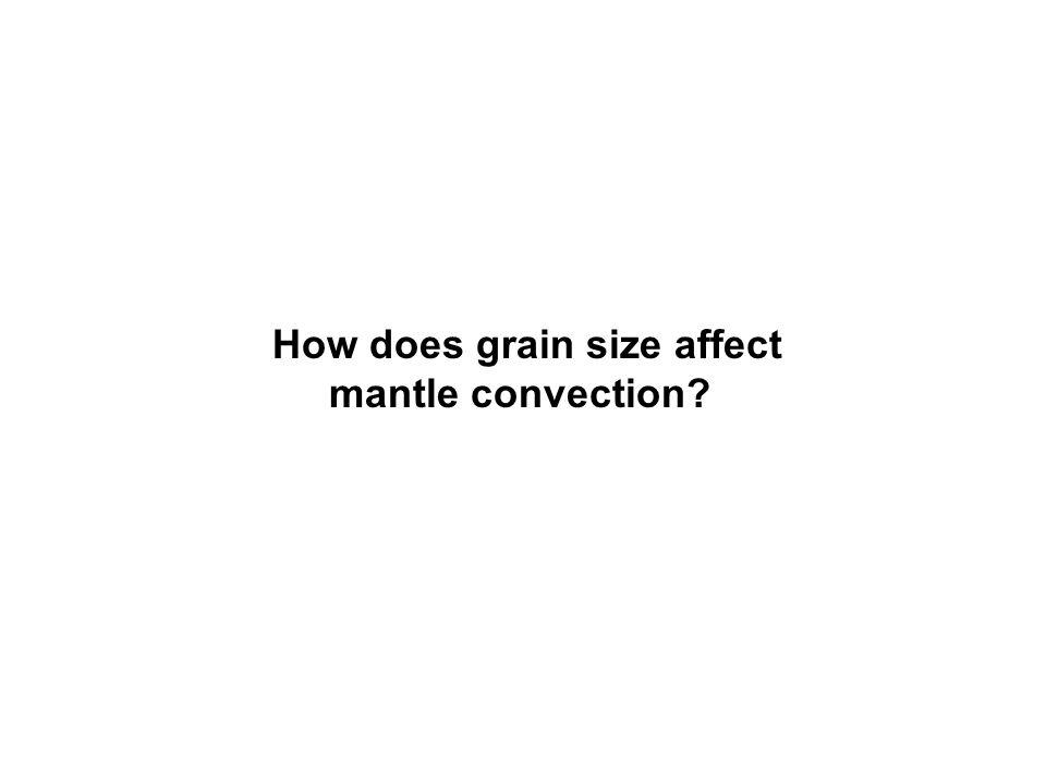 How does grain size affect mantle convection?