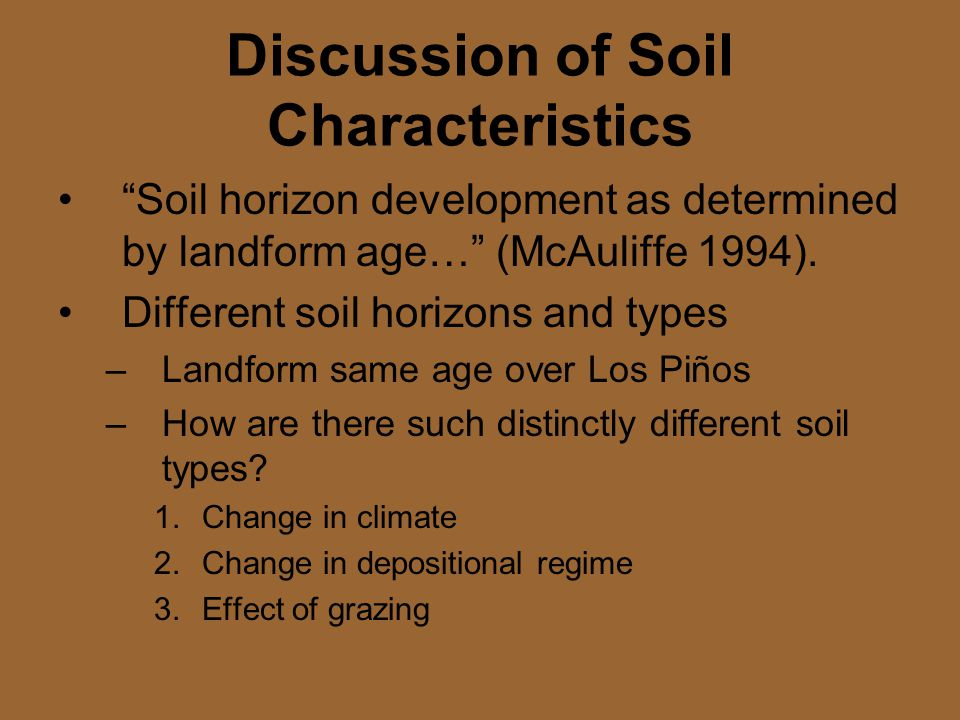 Discussion of Soil Characteristics Soil horizon development as determined by landform age… (McAuliffe 1994).