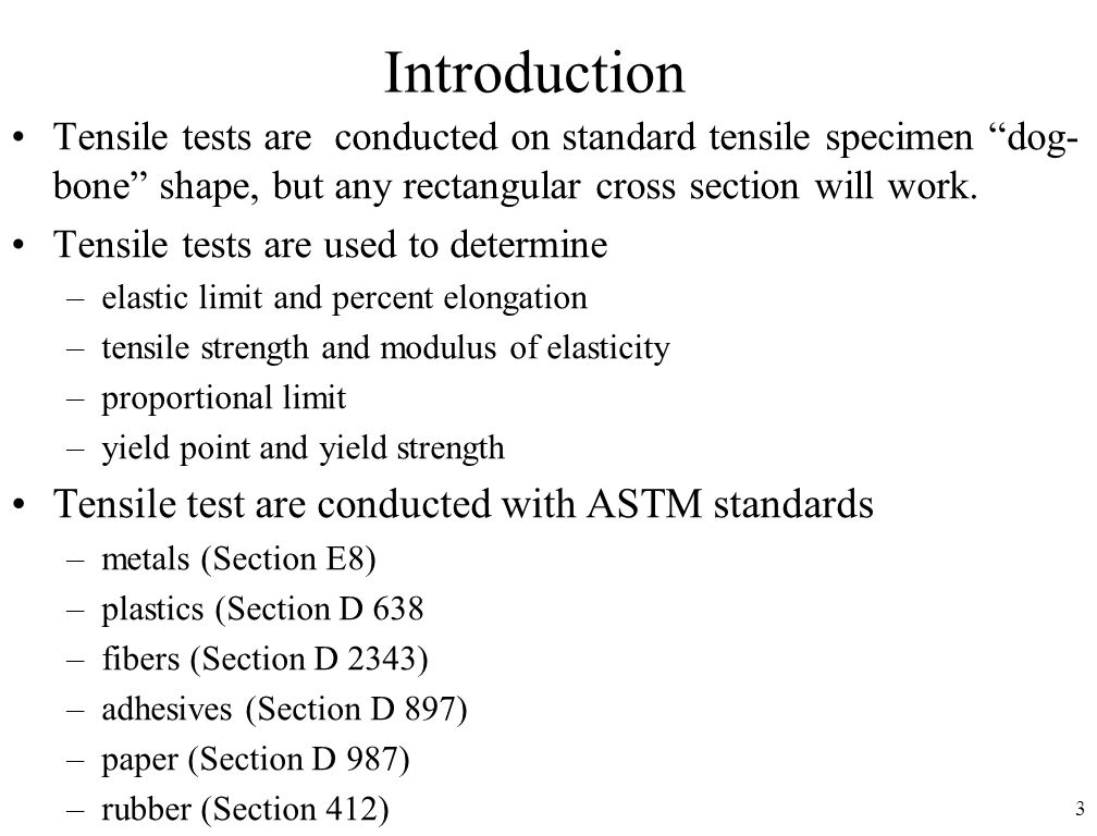 4 Tensile Testing Principles Tensile loads are those that tend to pull a sample apart Tensile loads produce deformations.