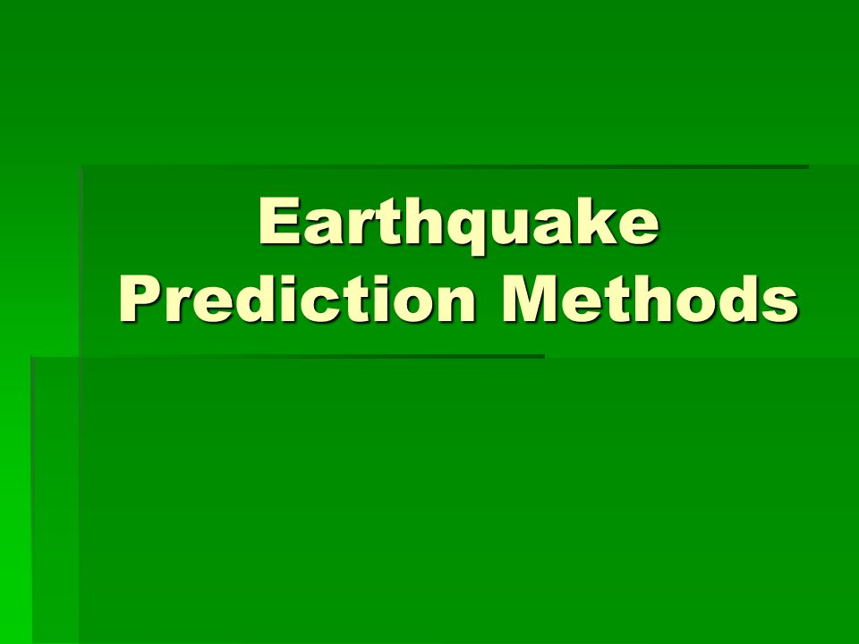 Earthquake Prediction Methods