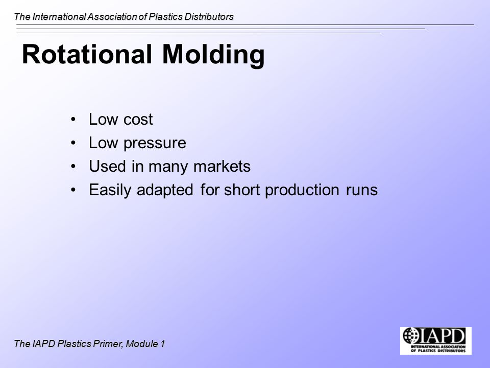 The International Association of Plastics Distributors The IAPD Plastics Primer, Module 1 Thermal Conductivity How much heat a material will conduct Most plastics are good insulators (do not conduct heat well) Higher value = more heat conducted Thermal conductivity of plastics is 300 to 2,500 times less than most metals