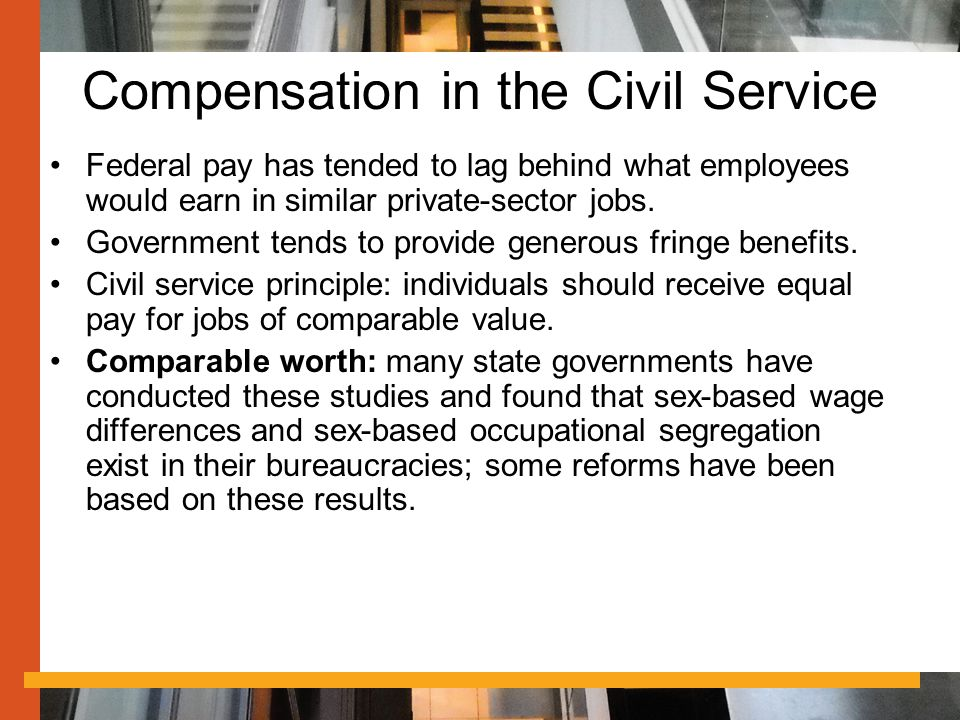 Compensation in the Civil Service Federal pay has tended to lag behind what employees would earn in similar private-sector jobs.