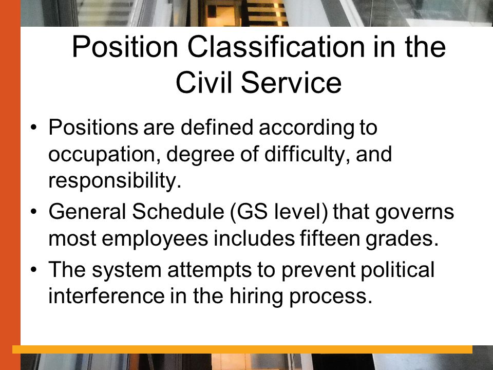 Position Classification in the Civil Service Positions are defined according to occupation, degree of difficulty, and responsibility.