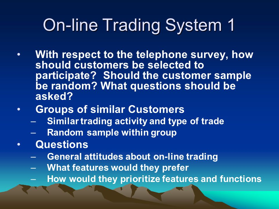 On-line Trading System 2 With respect to the questionnaire, list some possible questions to include.
