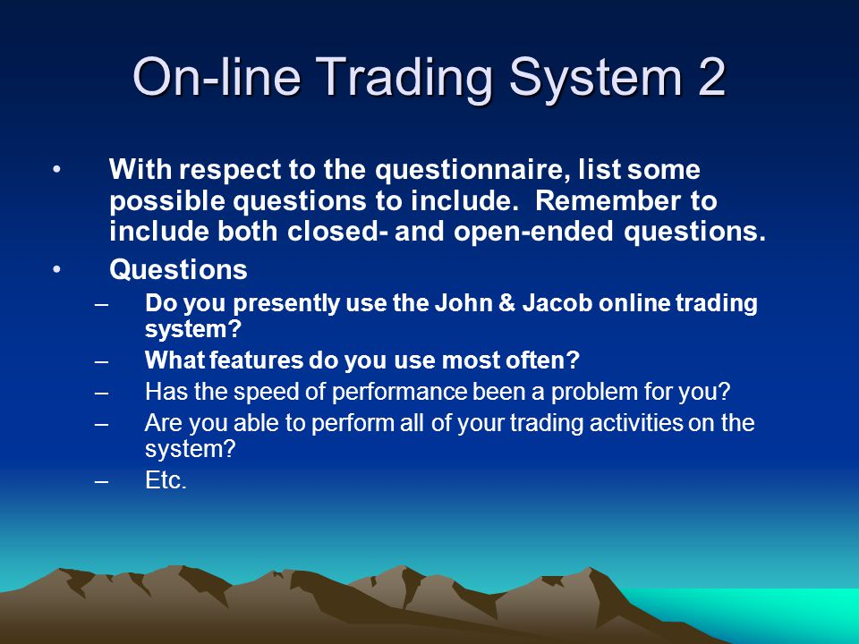 On-line Trading System 4 With respect to the JAD session, how should customers be selected to participate.