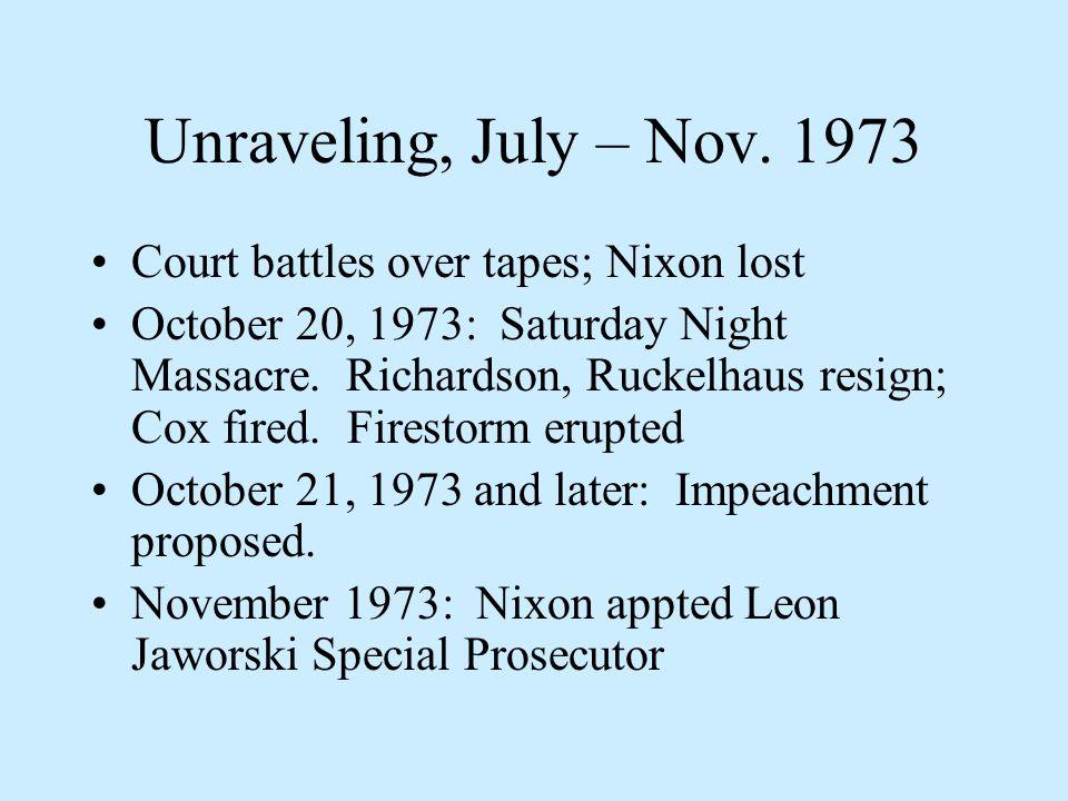 Unraveling, July – Nov.