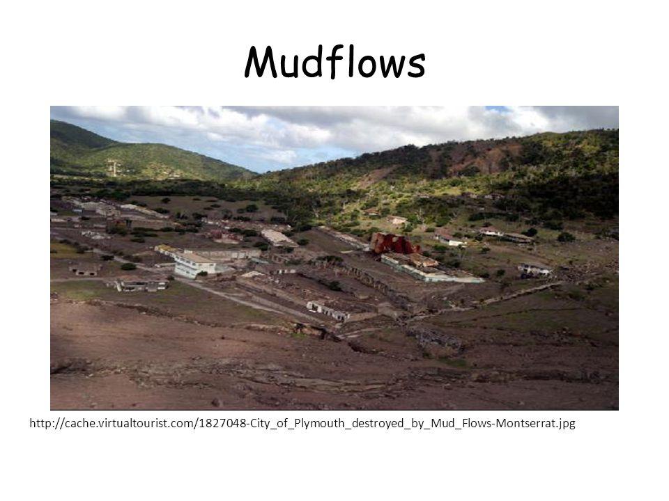 Mudflows http://cache.virtualtourist.com/1827048-City_of_Plymouth_destroyed_by_Mud_Flows-Montserrat.jpg