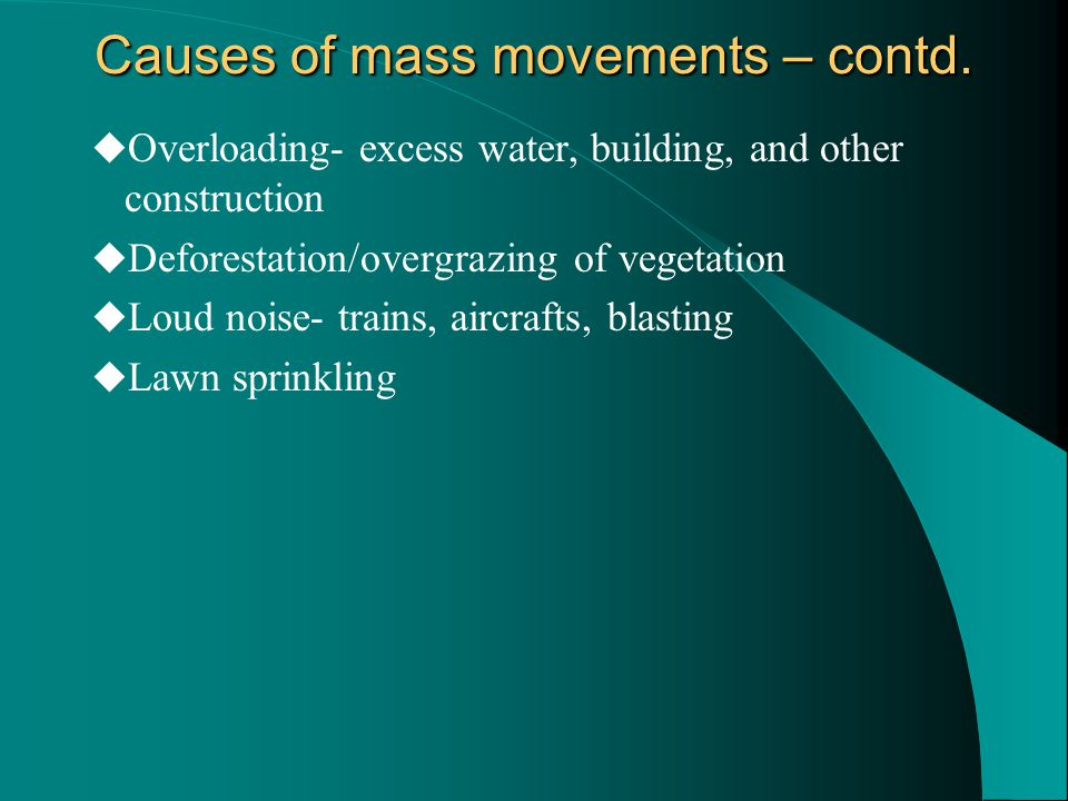 Causes of mass movements – contd.