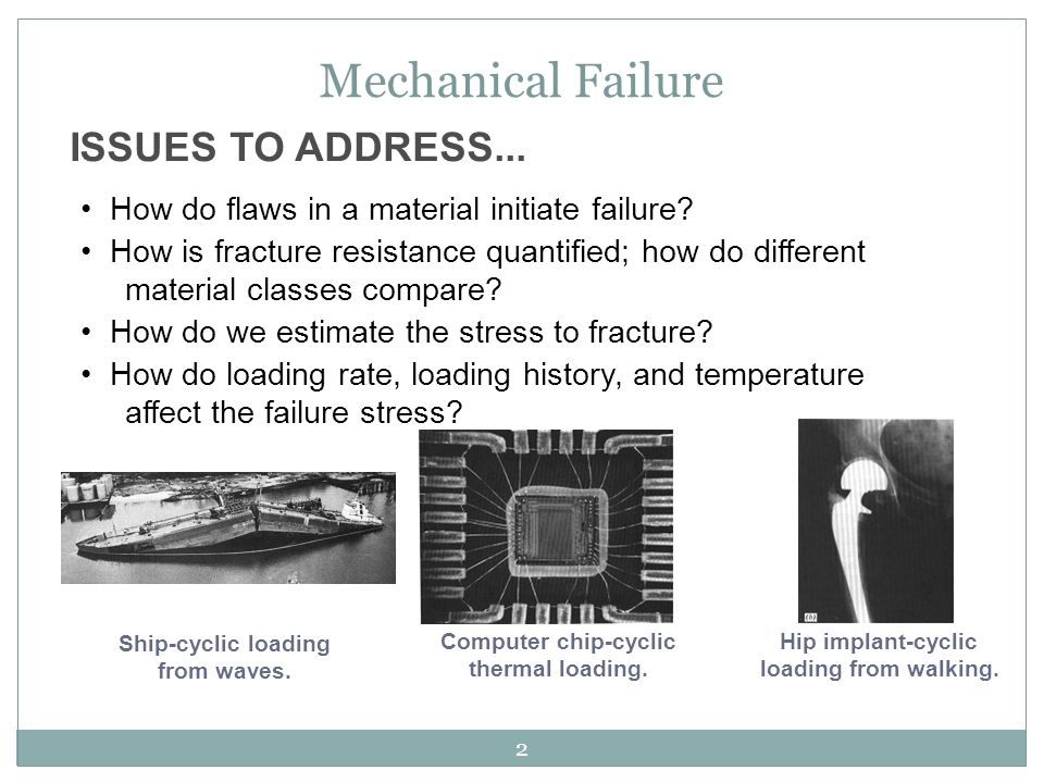 2 ISSUES TO ADDRESS... How do flaws in a material initiate failure? How is fracture resistance quantified; how do different material classes compare?