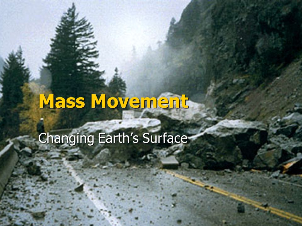 Mass Movement Changing Earth's Surface