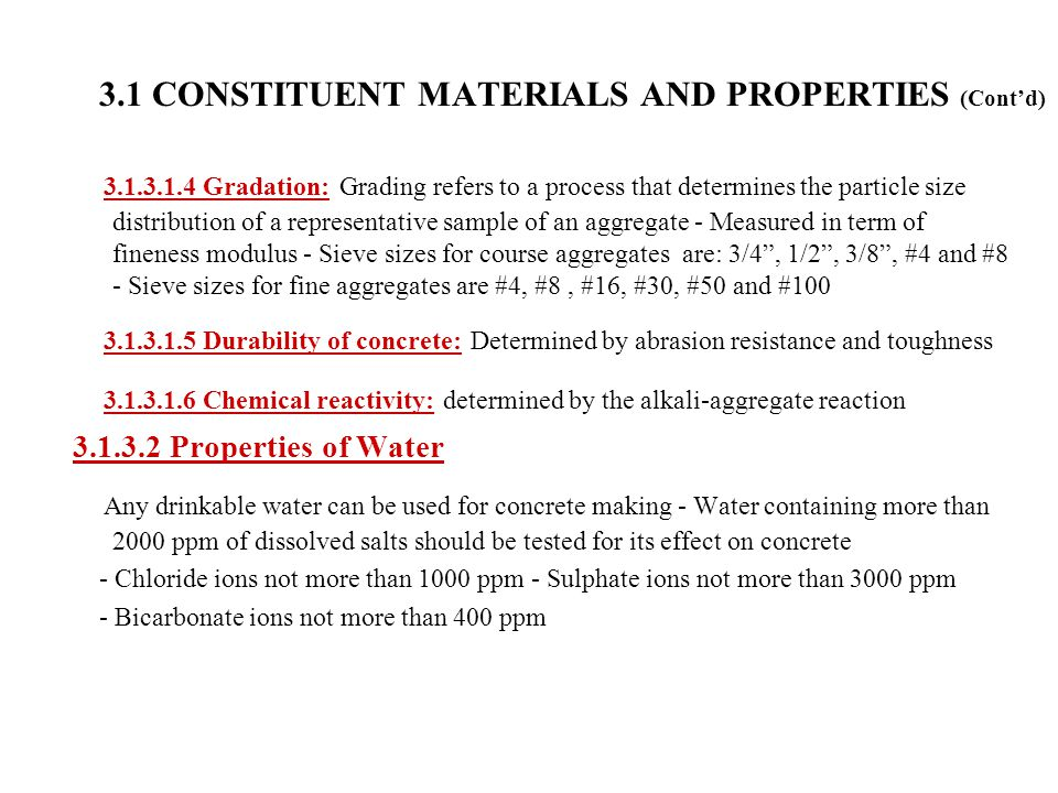 3.1 CONSTITUENT MATERIALS AND PROPERTIES (Cont'd) 3.1.3.1.4 Gradation: Grading refers to a process that determines the particle size distribution of a
