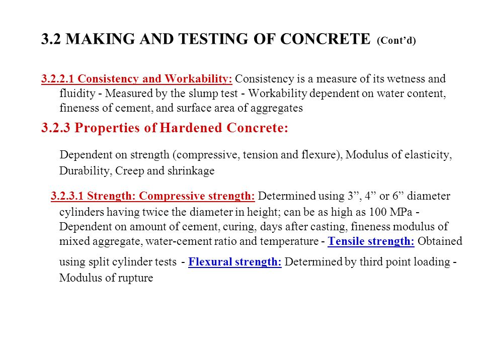 3.2 MAKING AND TESTING OF CONCRETE (Cont'd) 3.2.2.1 Consistency and Workability: Consistency is a measure of its wetness and fluidity - Measured by th