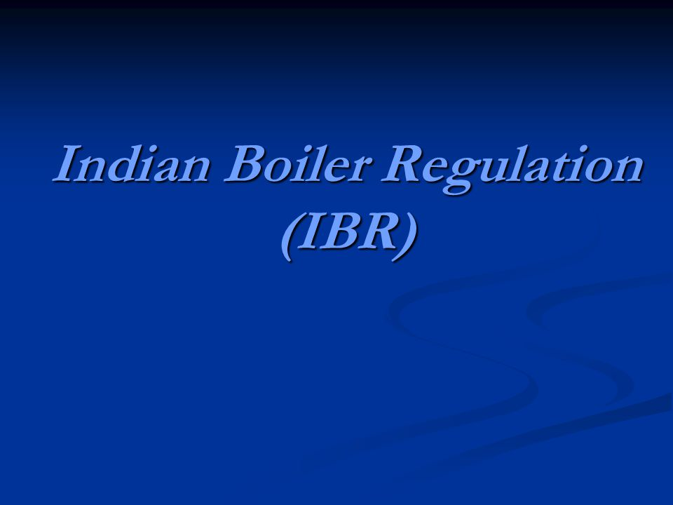 Indian Boiler Regulation (IBR)