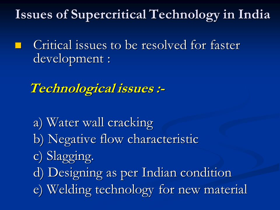 Issues of Supercritical Technology in India Critical issues to be resolved for faster development : Critical issues to be resolved for faster developm