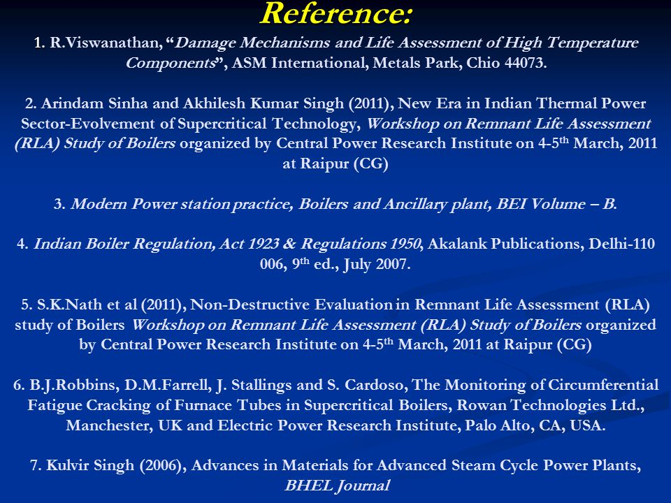 "Reference: 1. Reference: 1. R.Viswanathan, ""Damage Mechanisms and Life Assessment of High Temperature Components"", ASM International, Metals Park, Chi"