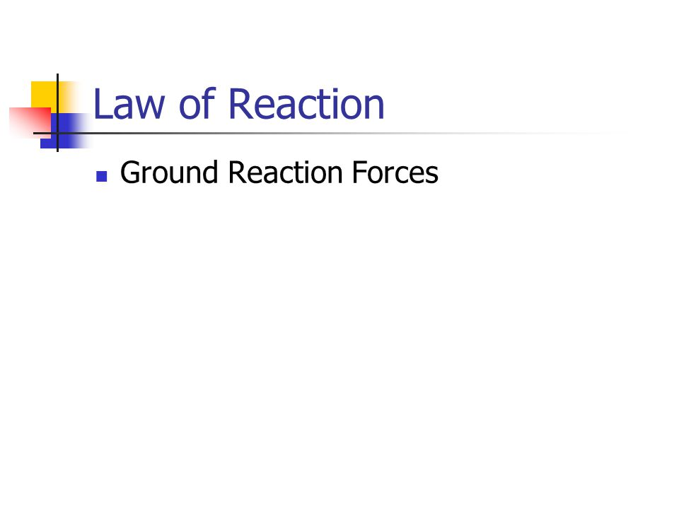 Law of Reaction Ground Reaction Forces