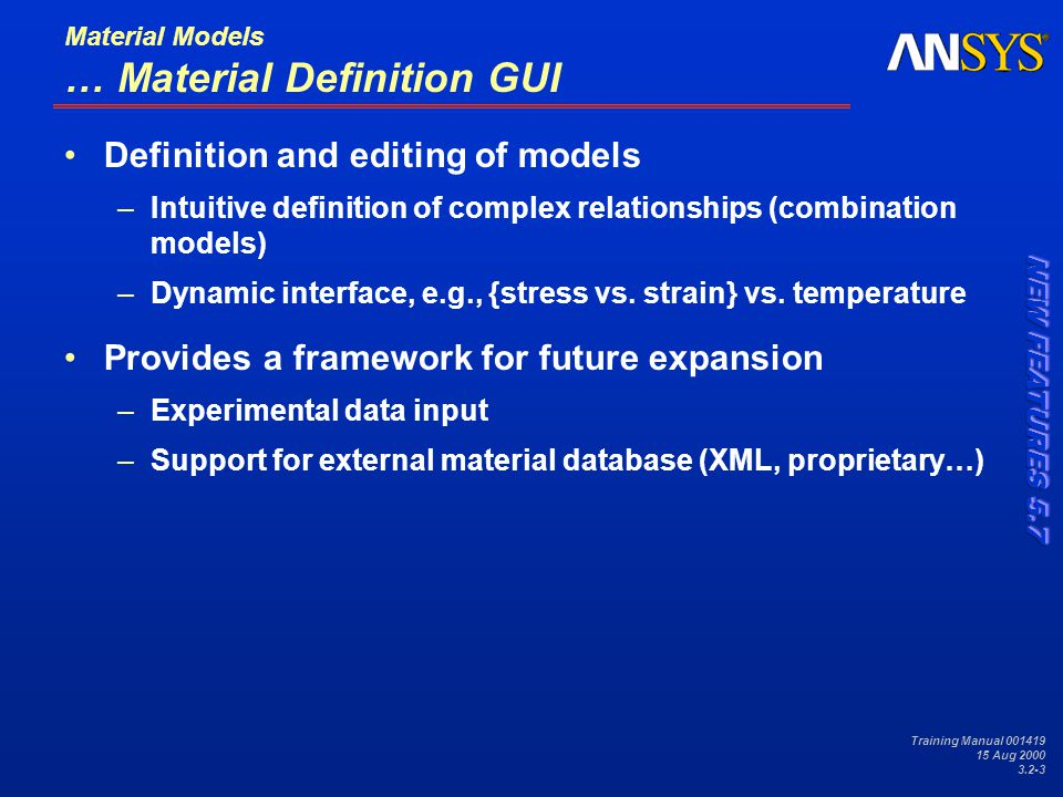 Training Manual 001419 15 Aug 2000 3.2-4 Material Models … Material Definition GUI All models in database All available materials grouped by discipline Models and disciplines