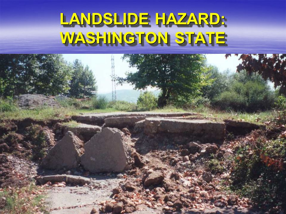 LANDSLIDE HAZARD: WASHINGTON STATE