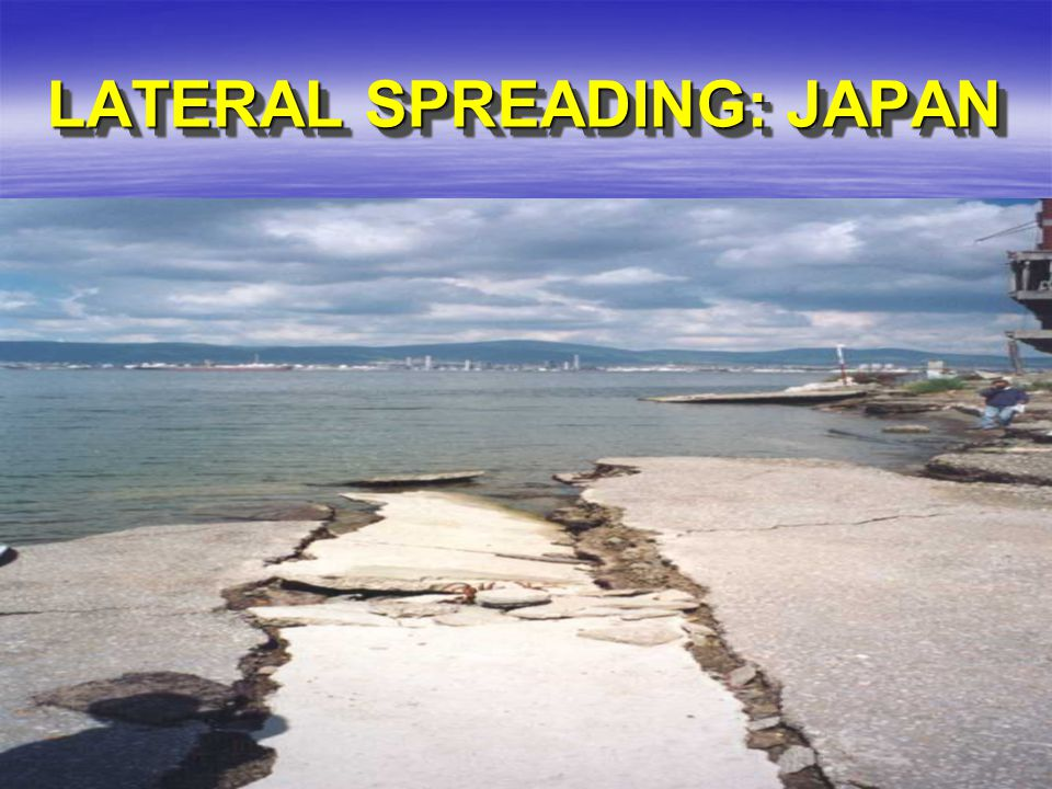 LATERAL SPREADING: JAPAN
