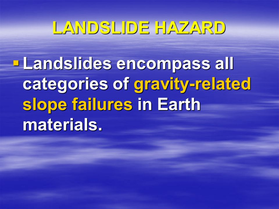 LANDSLIDE HAZARD: ALASKA  Slope failure was induced by ground shaking of Quick Clay.