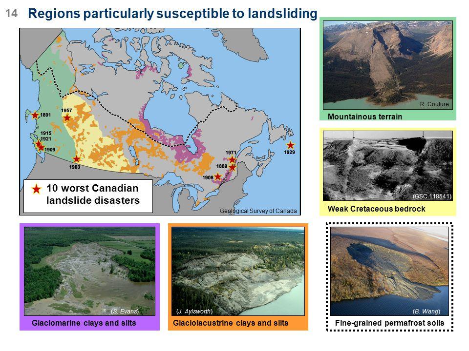 Regions particularly susceptible to landsliding (B. Wang) Fine-grained permafrost soils 14 Weak Cretaceous bedrock (GSC 118541) Mountainous terrain R.
