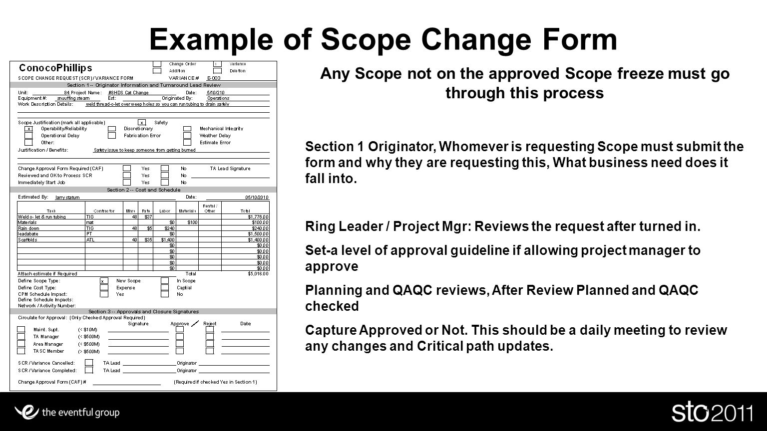 Example of Scope Change Form Any Scope not on the approved Scope freeze must go through this process Section 1 Originator, Whomever is requesting Scop