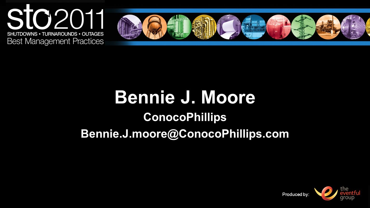 Produced by: Bennie J. Moore ConocoPhillips Bennie.J.moore@ConocoPhillips.com