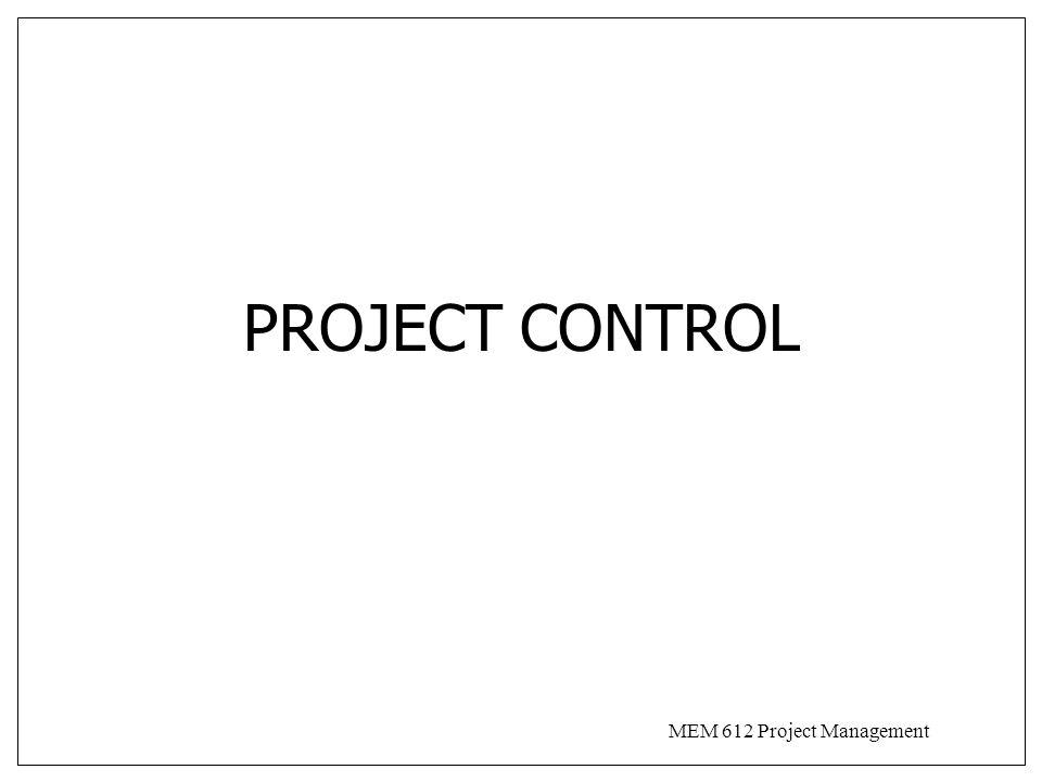 MEM 612 Project Management PROJECT CONTROL