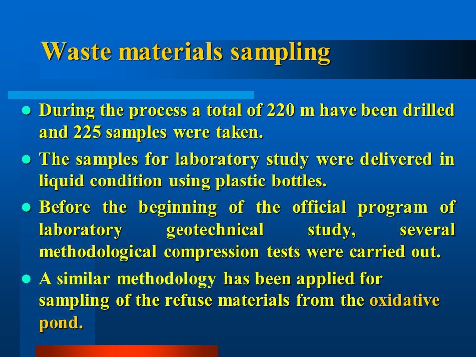 Waste materials sampling During the process a total of 220 m have been drilled and 225 samples were taken.