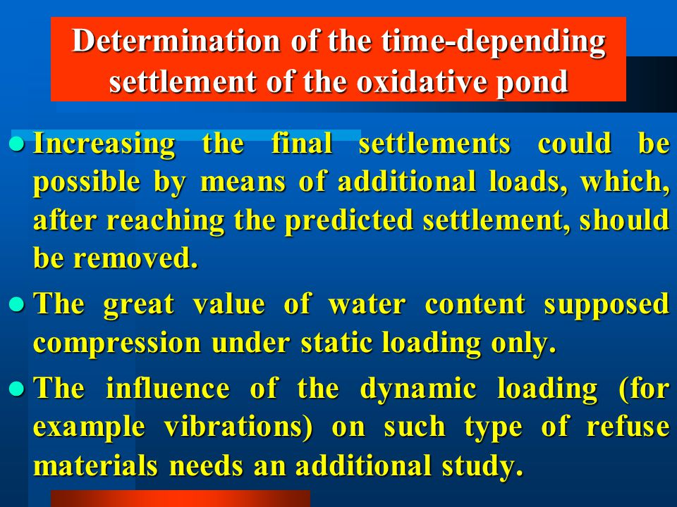 Increasing the final settlements could be possible by means of additional loads, which, after reaching the predicted settlement, should be removed.