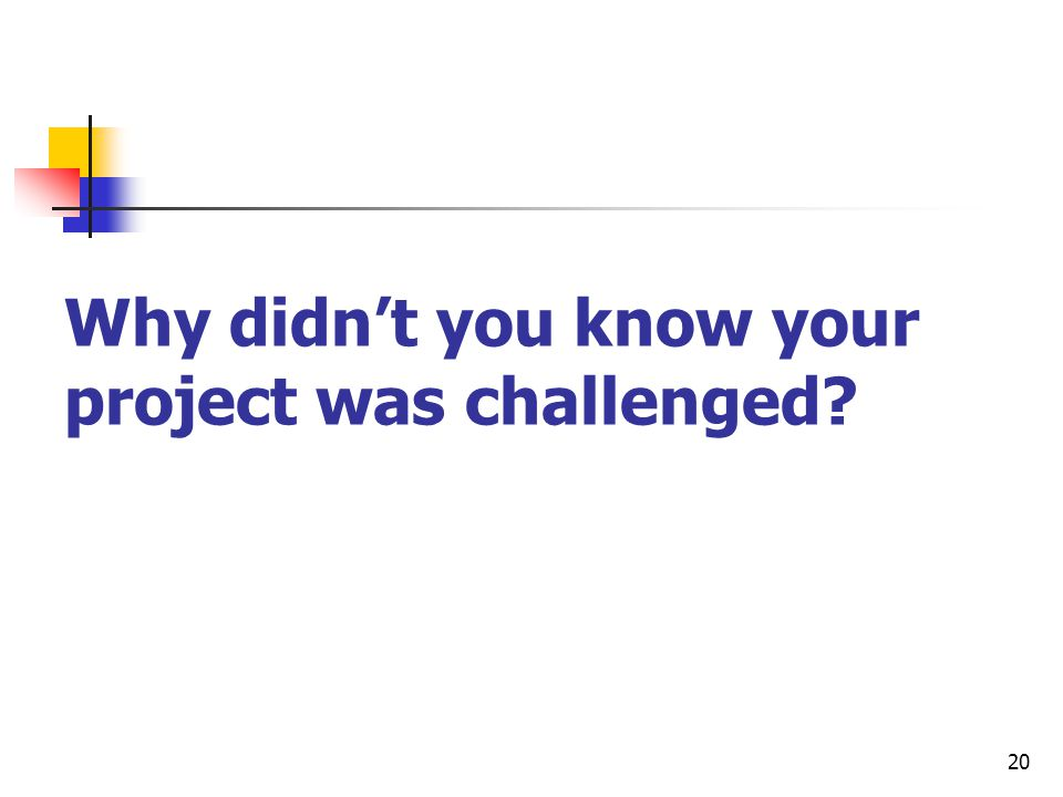 20 Why didn't you know your project was challenged