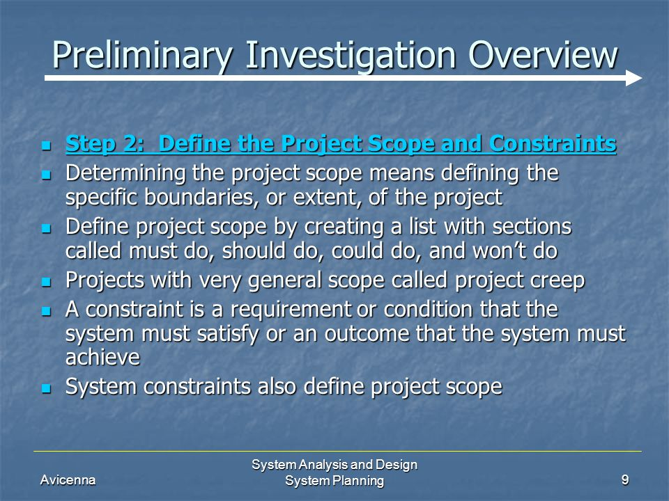 Avicenna System Analysis and Design System Planning9 Preliminary Investigation Overview Step 2: Define the Project Scope and Constraints Step 2: Defin