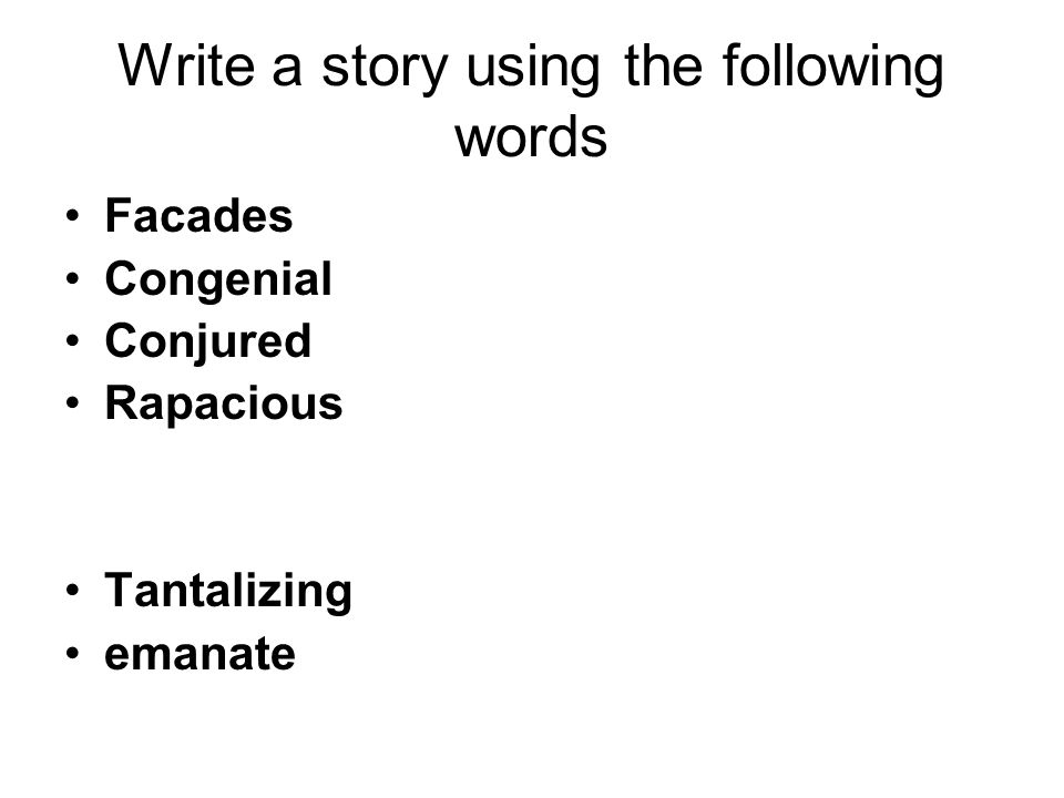 Write a story using the following words Facades Congenial Conjured Rapacious Tantalizing emanate