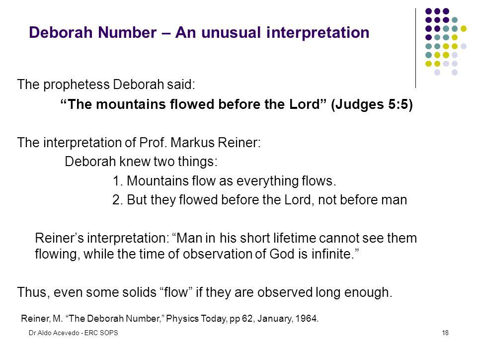 "Deborah Number – An unusual interpretation The prophetess Deborah said: ""The mountains flowed before the Lord"" (Judges 5:5) The interpretation of Prof"