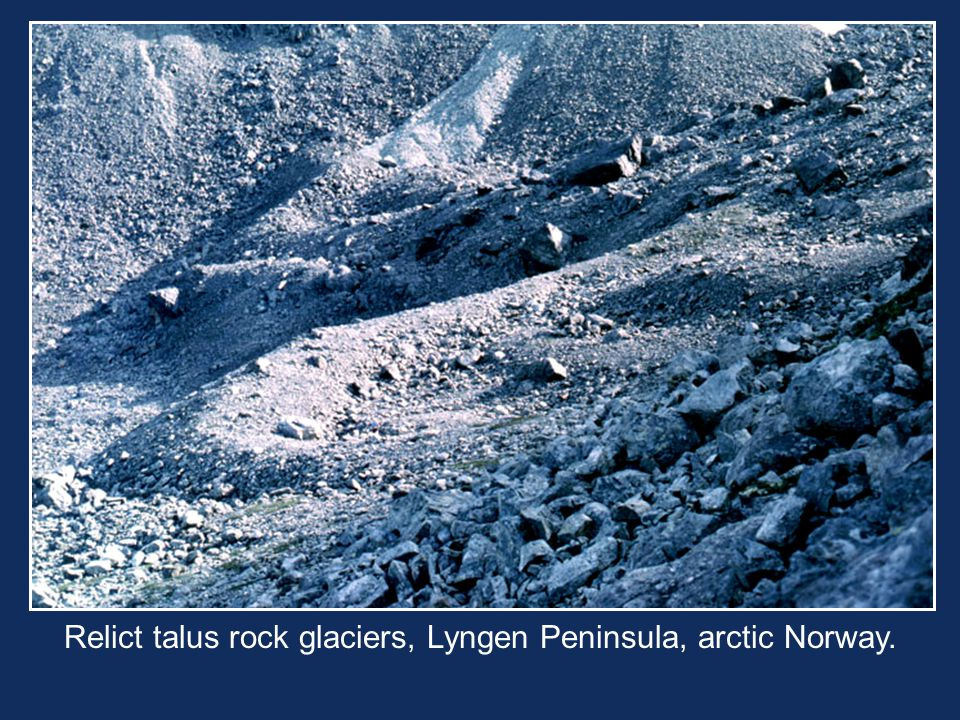 Relict talus rock glaciers, Lyngen Peninsula, arctic Norway.