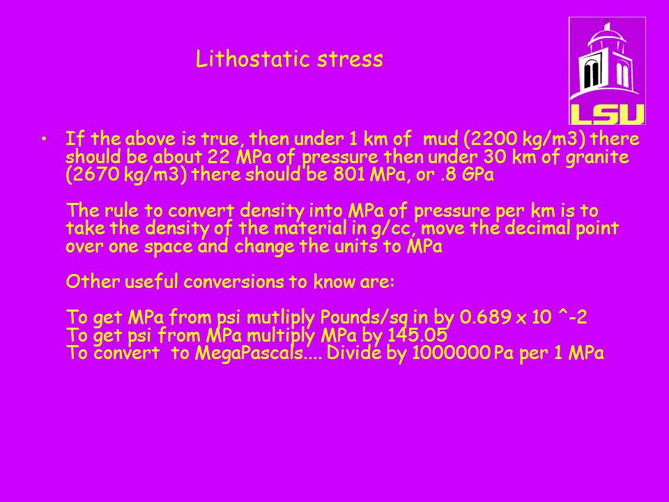 Lithostatic stress If the above is true, then under 1 km of mud (2200 kg/m3) there should be about 22 MPa of pressure then under 30 km of granite (267