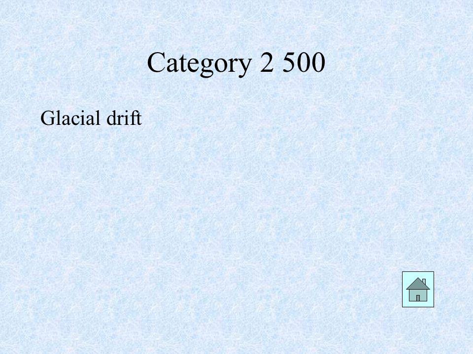 Category 2 500 Glacial drift