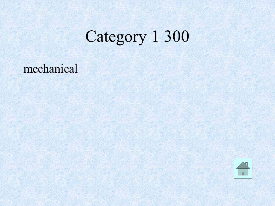 Category 1 300 mechanical