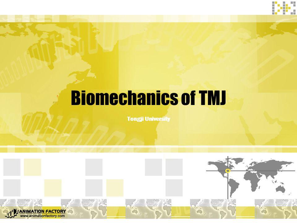 Biomechanics of TMJ Tongji University