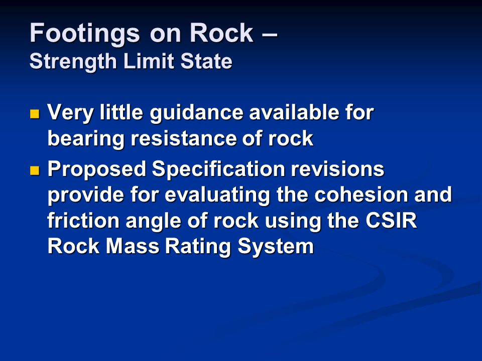 Very little guidance available for bearing resistance of rock Very little guidance available for bearing resistance of rock Proposed Specification rev