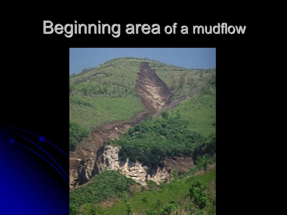 Beginning area of a mudflow