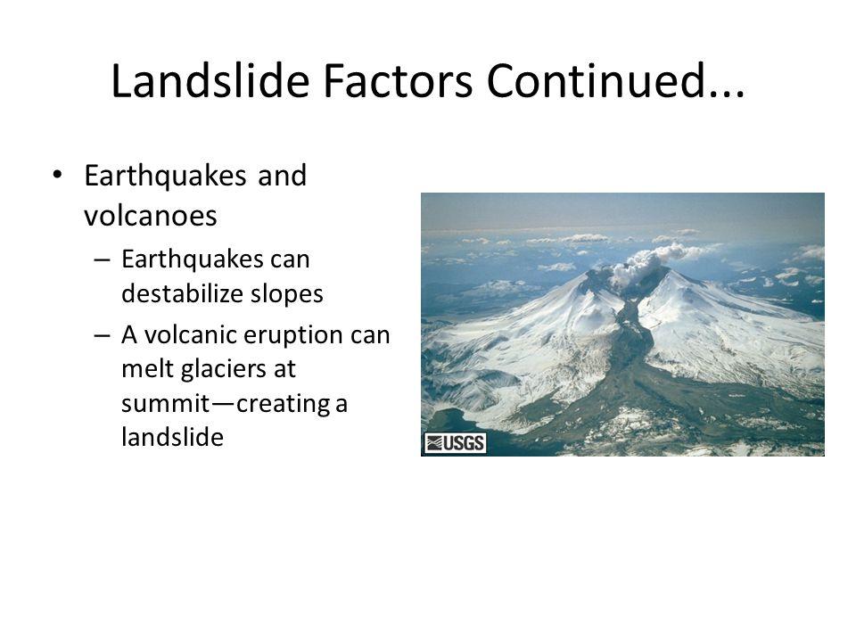 Landslide Factors Continued...