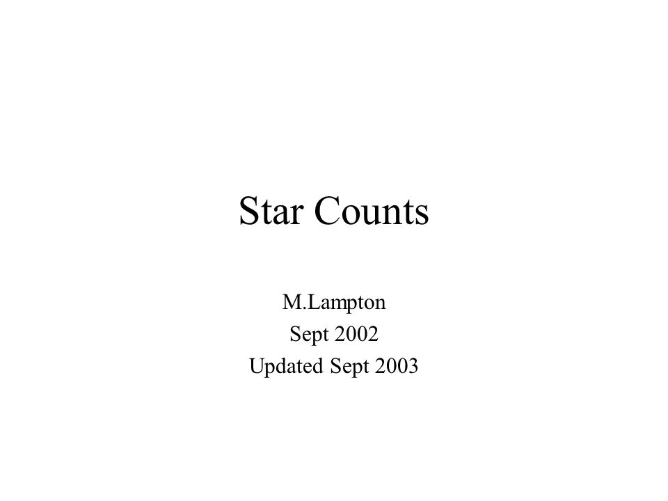 Star Counts M.Lampton Sept 2002 Updated Sept 2003