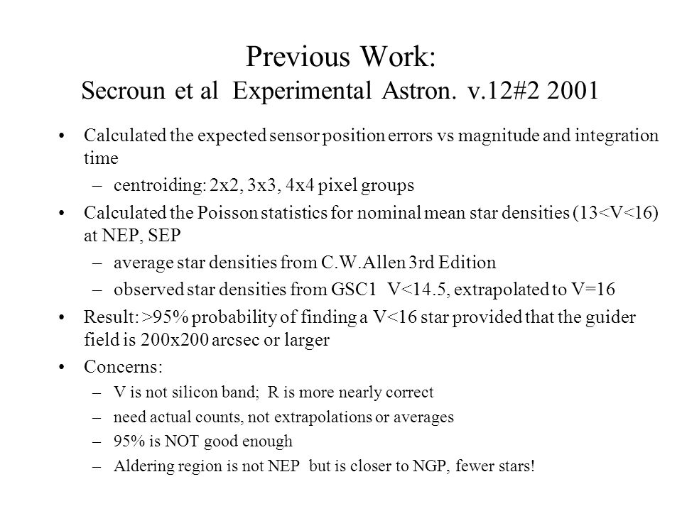 Previous Work: Secroun et al Experimental Astron. v.12#2 2001 Calculated the expected sensor position errors vs magnitude and integration time –centro