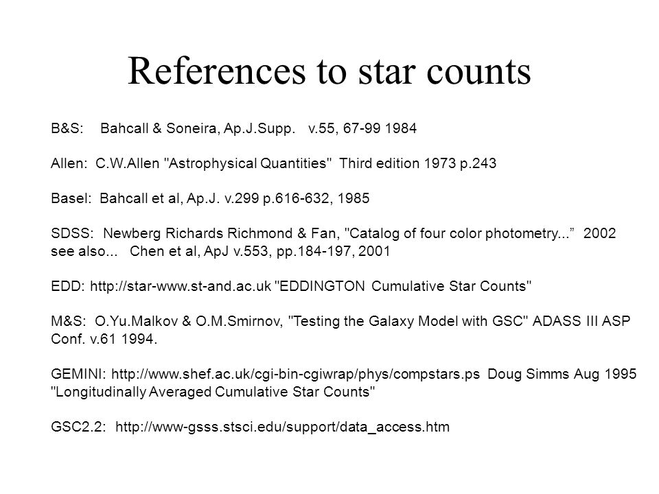 References to star counts B&S: Bahcall & Soneira, Ap.J.Supp.